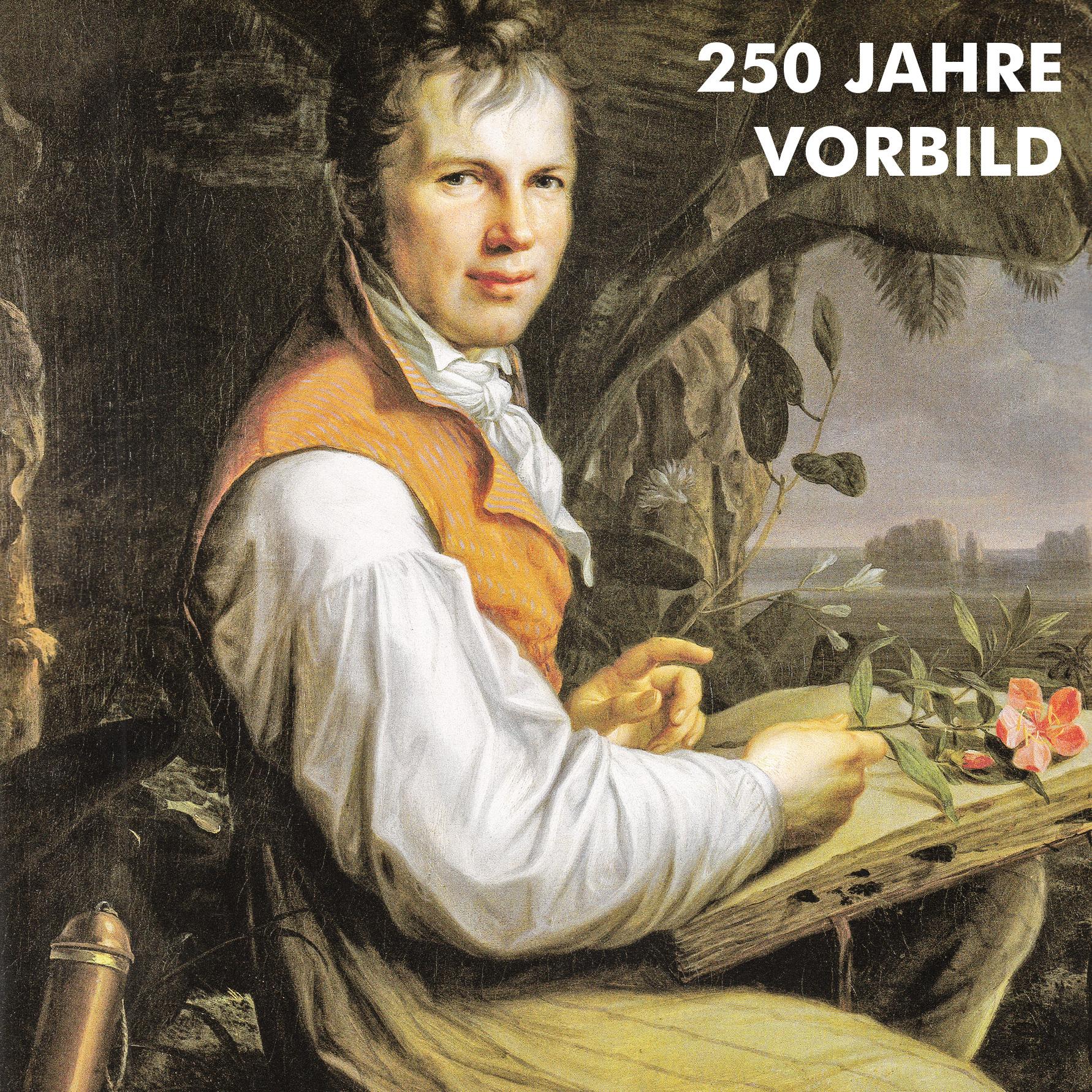 Alexander von Humboldt ein Genie feiert seinen 250. Geburtstag